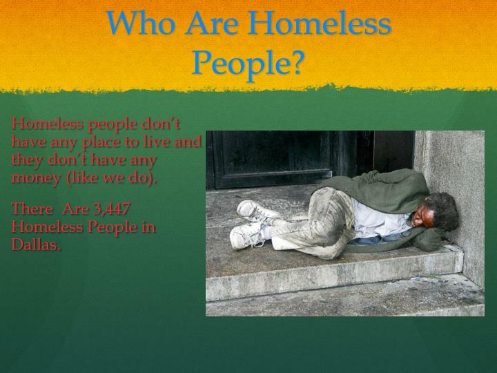 Who are homeless people