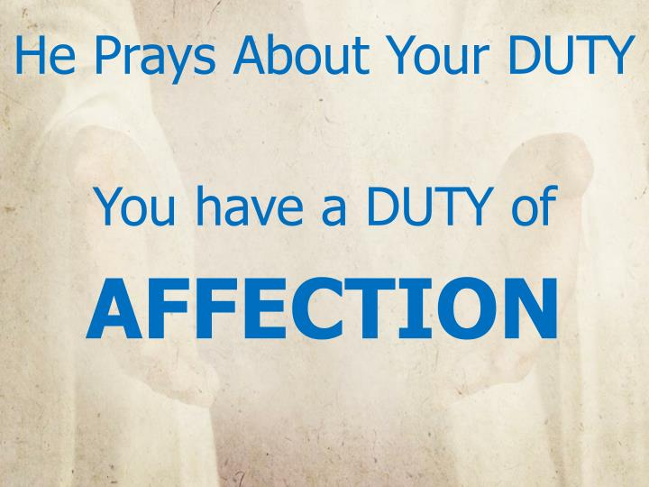 He Prays About Your DUTY