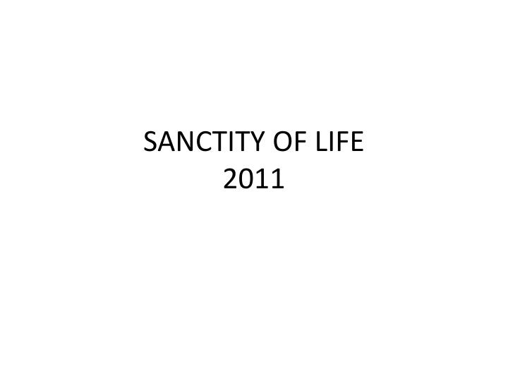 Sanctity of life 2011
