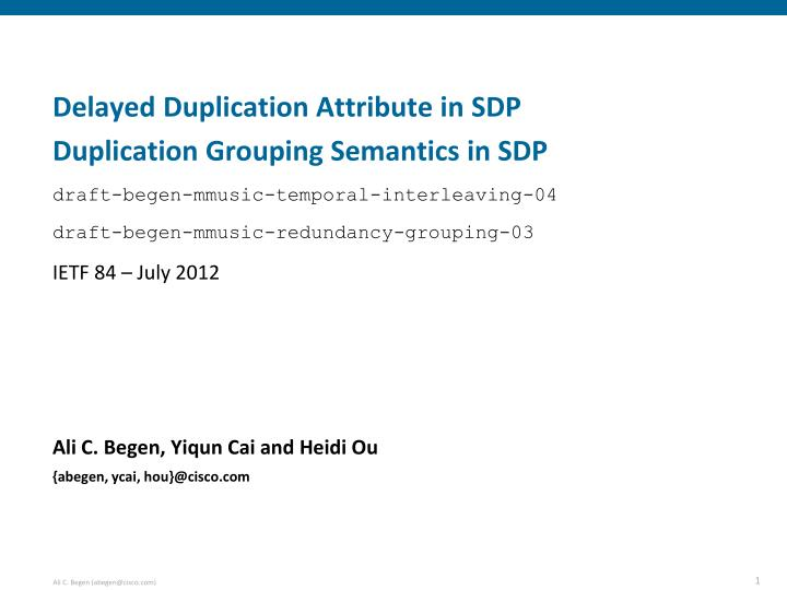 Delayed duplication attribute in sdp duplication grouping semantics in sdp