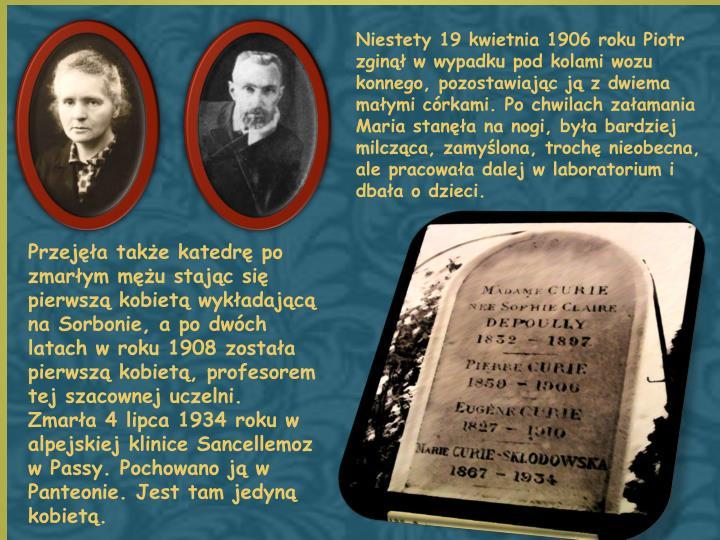 Niestety 19 kwietnia 1906 roku Piotr