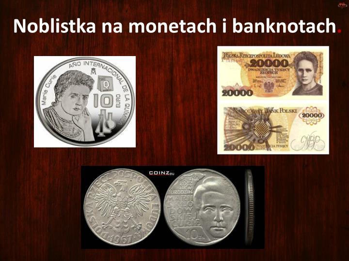 Noblistka na monetach i banknotach