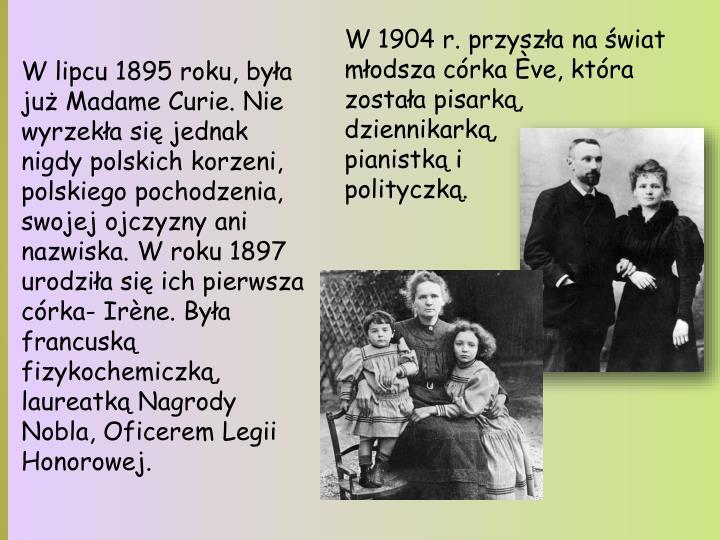 W 1904 r. przyszła na świat młodsza córka