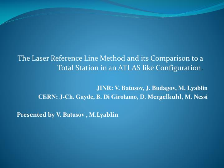 The Laser Reference Line Method and its Comparison to a Total Station in an ATLAS like Configuration