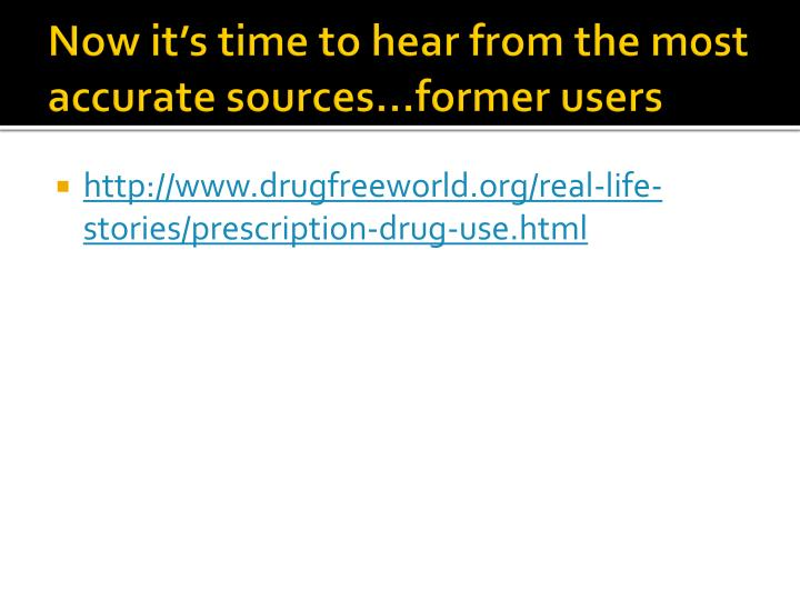 Now it's time to hear from the most accurate sources…former users