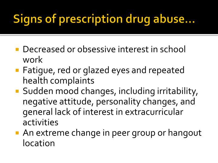 Signs of prescription drug abuse…