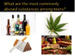 what are the most commonly abused substances among teens