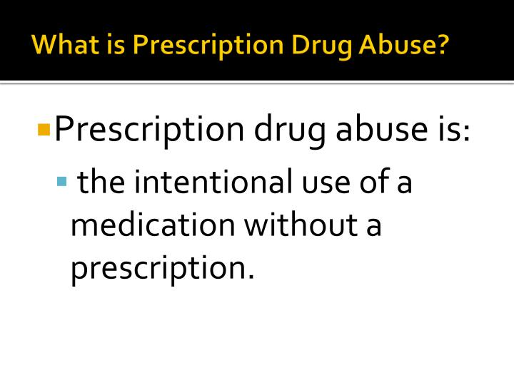 What is Prescription Drug Abuse?
