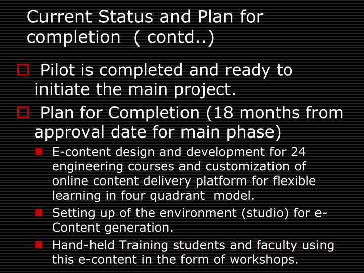 Current Status and Plan for completion  ( contd..)