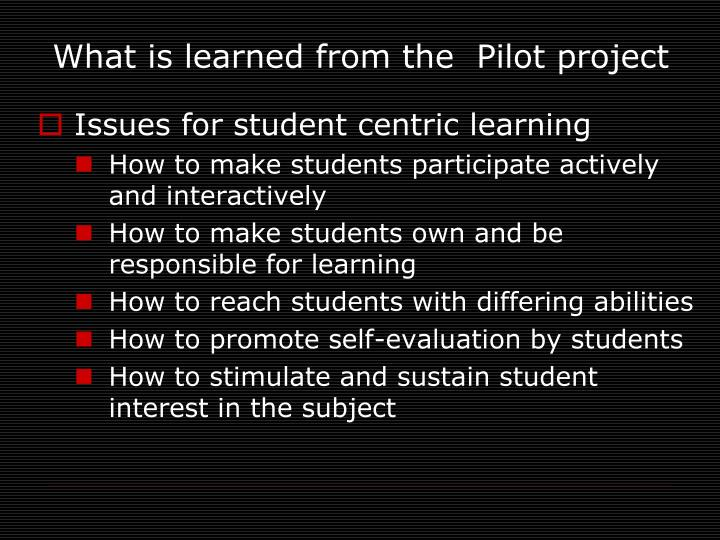 What is learned from the  Pilot project