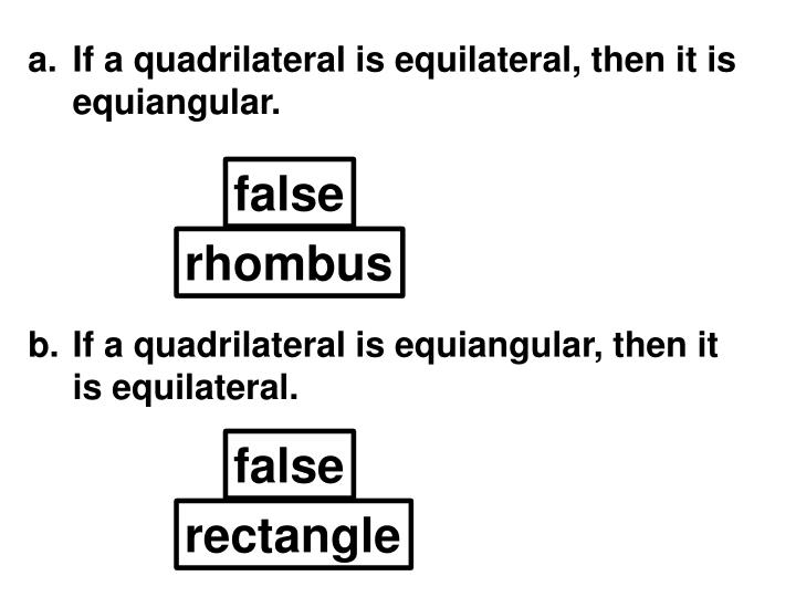 If a quadrilateral is equilateral, then it is equiangular