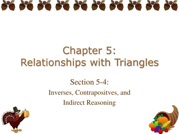 Chapter 5 relationships with triangles