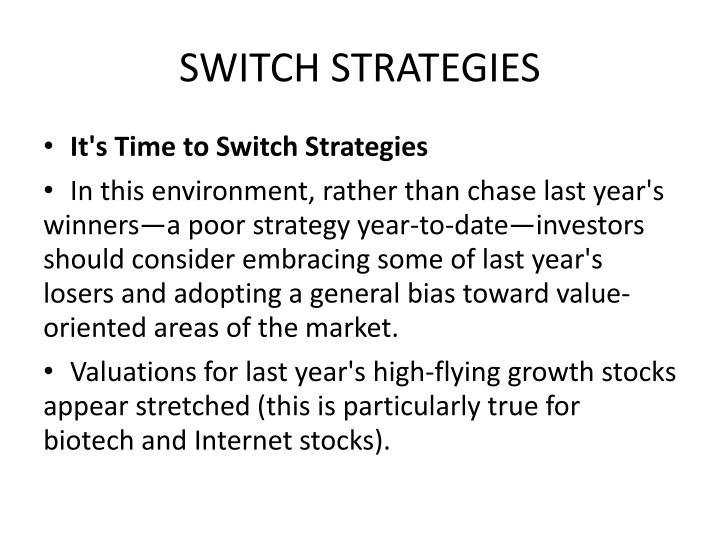 SWITCH STRATEGIES