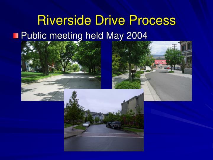 Riverside Drive Process