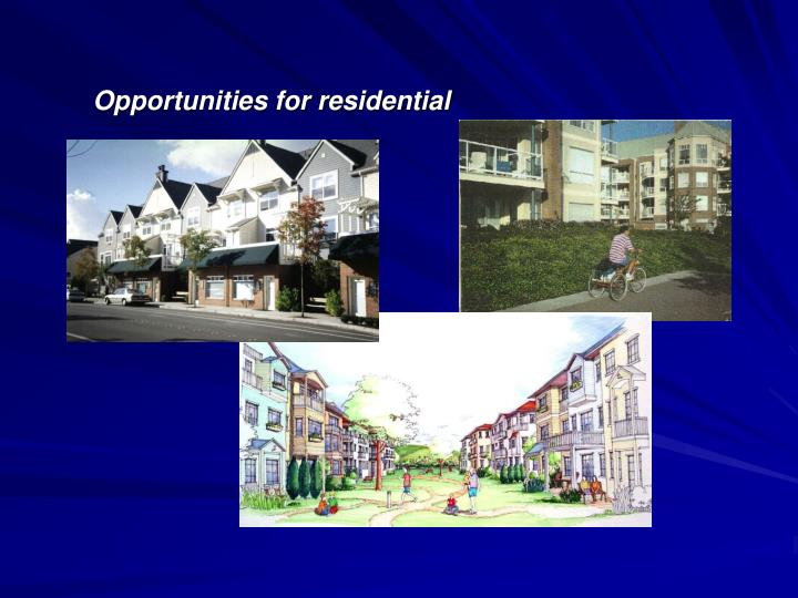 Opportunities for residential