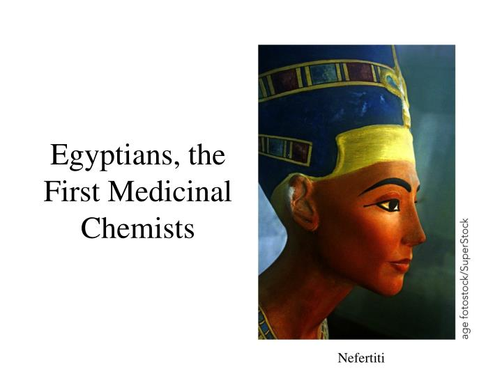 Egyptians, the First Medicinal Chemists