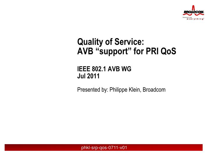 Quality of service avb support for pri qos ieee 802 1 avb wg jul 2011
