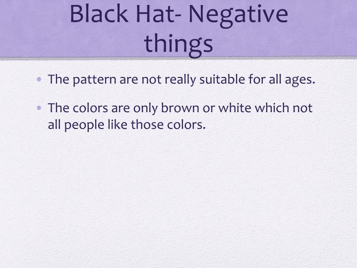 Black Hat- Negative things