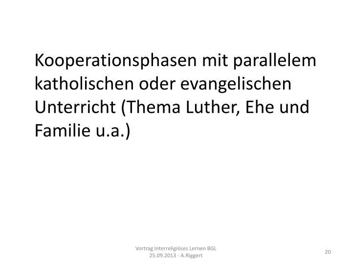 Kooperationsphasen mit parallelem katholischen oder