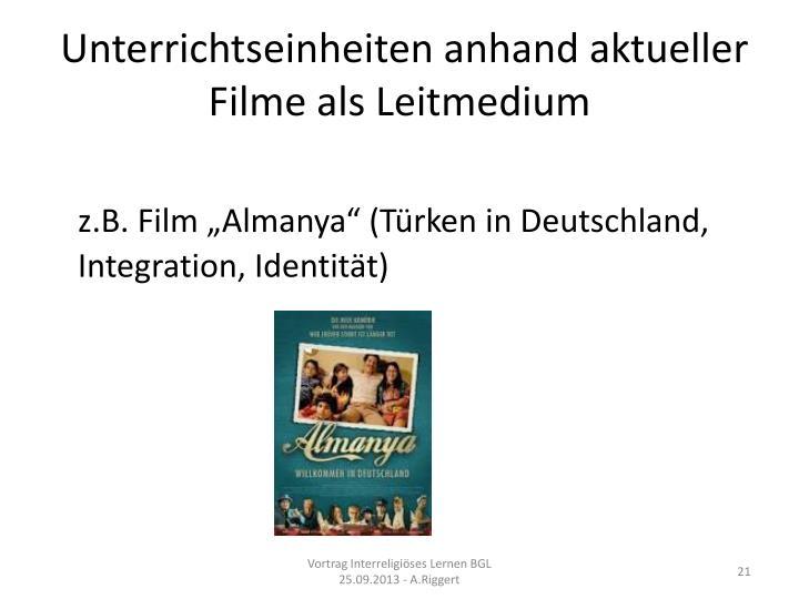 Unterrichtseinheiten anhand aktueller Filme als Leitmedium