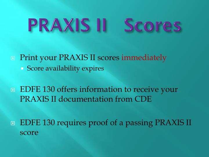 PRAXIS II   Scores