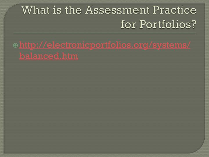 What is the Assessment Practice for Portfolios?