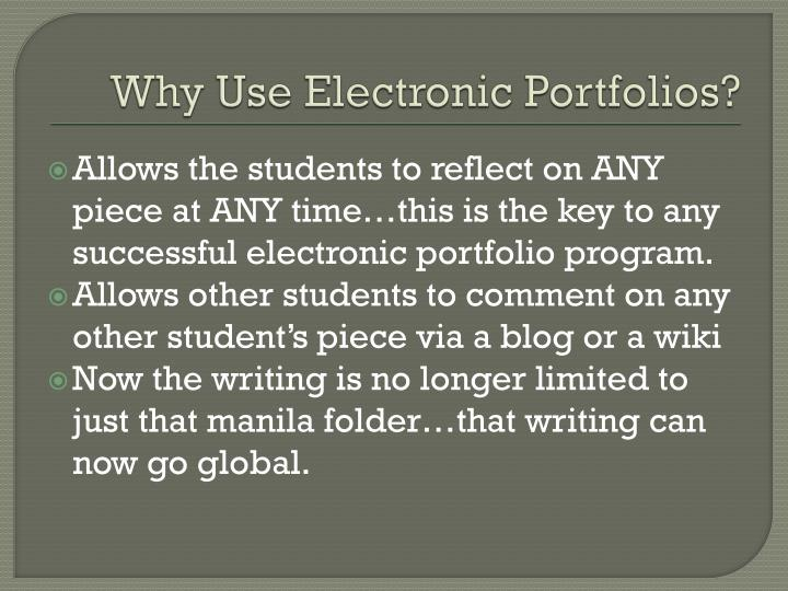 Why Use Electronic Portfolios?