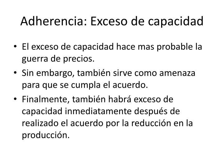 Adherencia: Exceso de capacidad