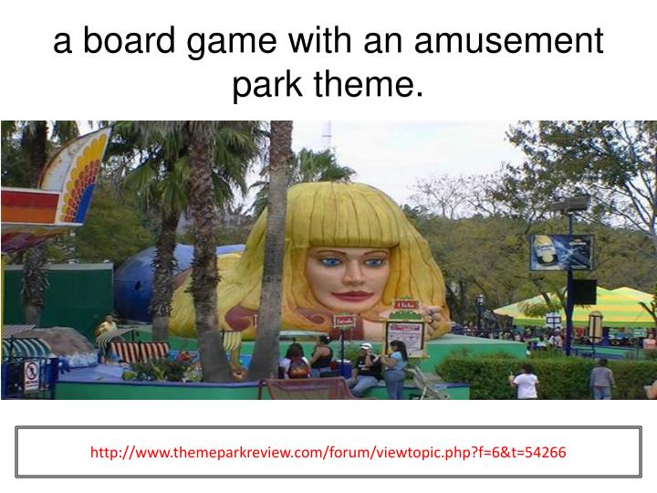 a board game with an amusement park theme.
