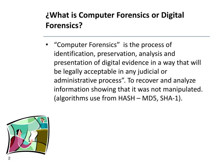 What is computer forensics or digital forensics