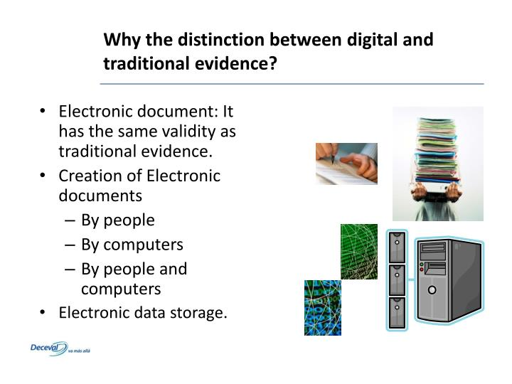 Why the distinction between digital and traditional evidence?