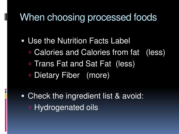 When choosing processed foods