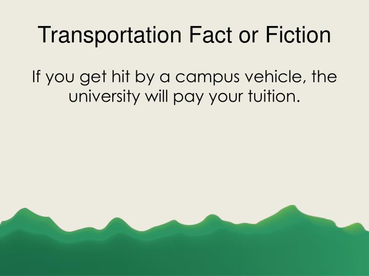 Transportation Fact or Fiction