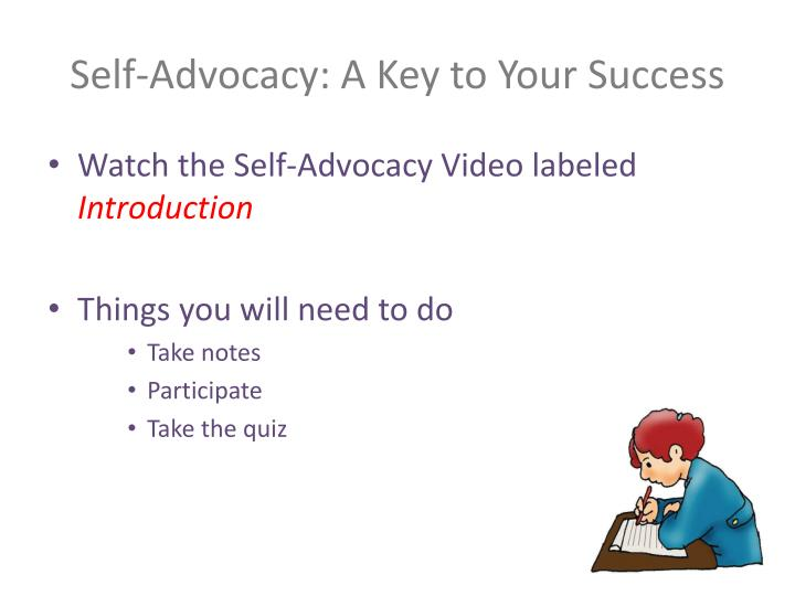 Self advocacy a key to your success