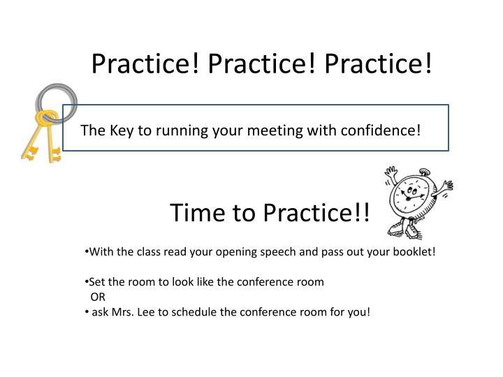 Practice! Practice! Practice!