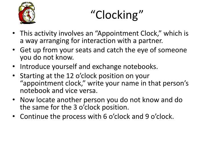 """Clocking"""