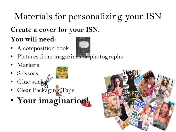 Materials for personalizing your ISN