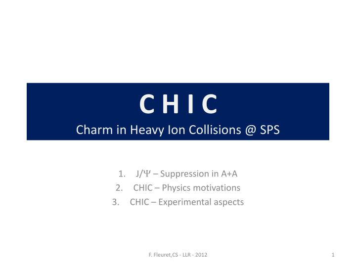 C h i c charm in heavy ion collisions @ sps