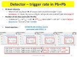 detector trigger rate in pb pb