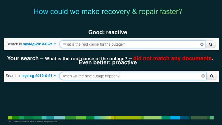 How could we make recovery & repair faster?