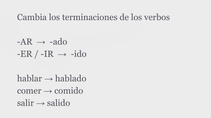 Cambia los terminaciones de los verbos