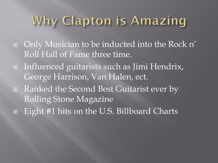 Why Clapton is Amazing