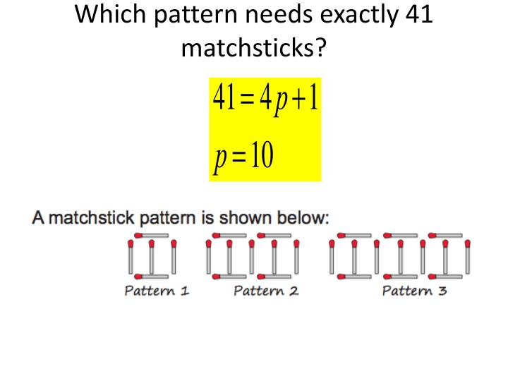 Which pattern needs exactly 41 matchsticks?