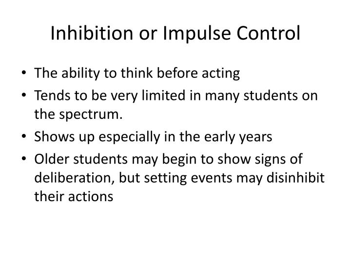 Inhibition or Impulse Control