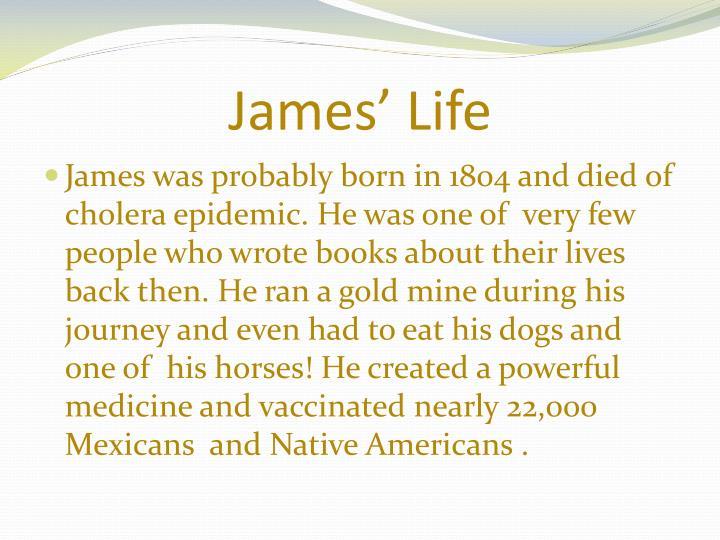 James' Life