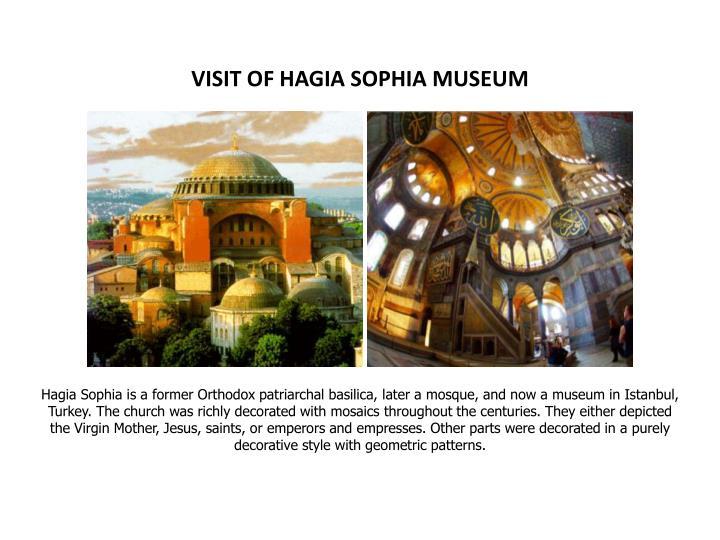 VISIT OF HAGIA SOPHIA MUSEUM