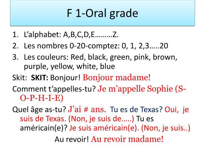 F 1-Oral grade