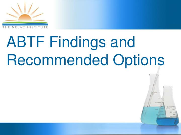 ABTF Findings and Recommended Options