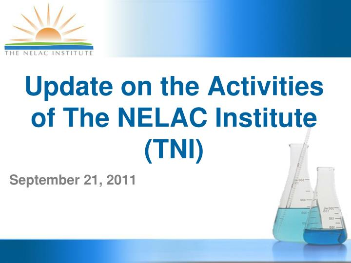 Update on the activities of the nelac institute tni