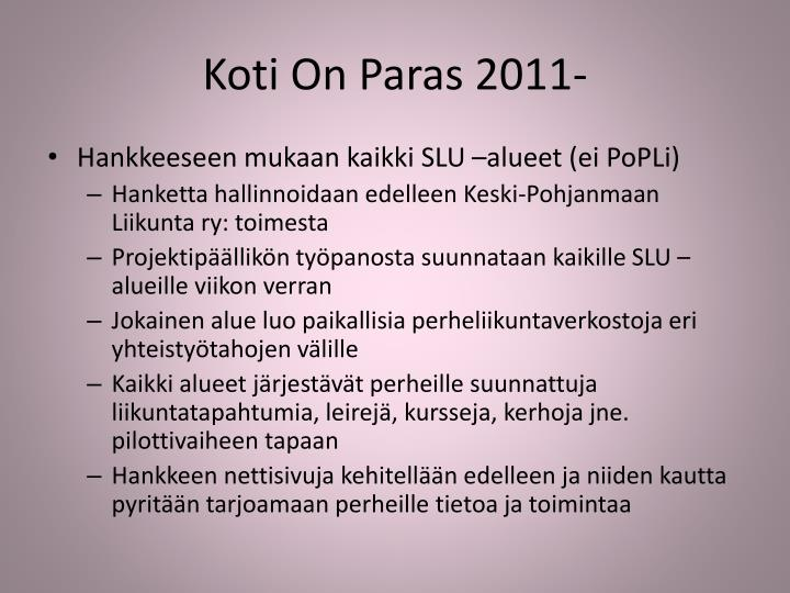 Koti On Paras 2011-
